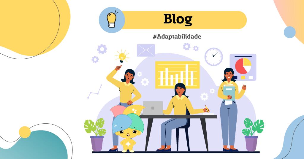 Adaptabilidade_ a nova e mais importante dimensão para o sucesso sustentável de pessoas e organizações